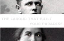 The Labour That Built Your Paradise