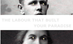 The Labour That Built Your Paradise